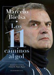 11 Caminos al gol - Bielsa